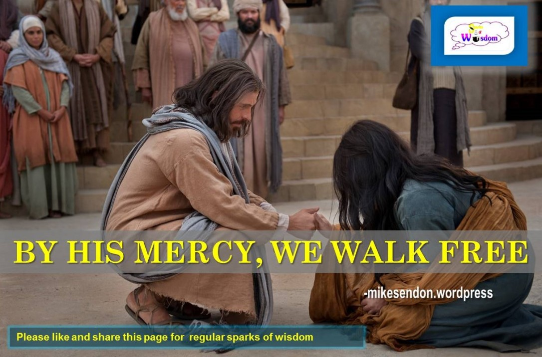 By His Mercy We Walk Free